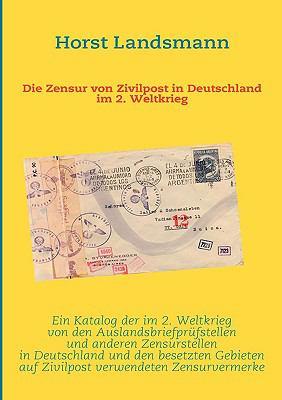 Die Zensur Von Zivilpost in Deutschland Im 2. Weltkrieg 9783837017489