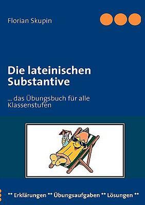 Die Lateinischen Substantive 9783837011647
