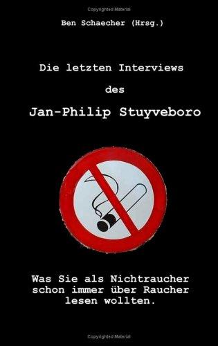 Die Letzten Interviews Des Jan-Philip Stuyveboro 9783833493171
