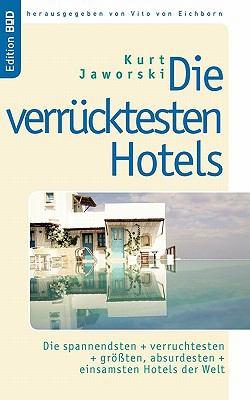 Die Verrucktesten Hotels 9783833451270