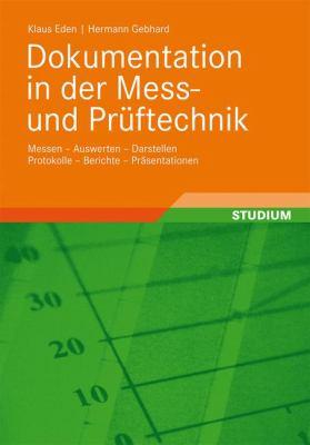 Dokumentation in Der Mess- Und PR Ftechnik: Messen - Auswerten - Darstellen Protokolle - Berichte - PR Ntationen 9783834816009