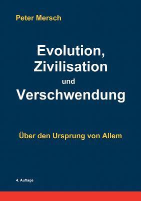 Evolution, Zivilisation Und Verschwendung 9783837057928