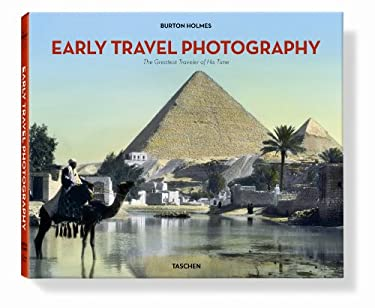 Early Travel Photography: The Greatest Traveler of His Time - Burton Holmes 9783836521406