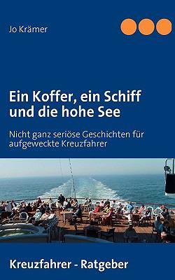 Ein Koffer, Ein Schiff Und Die Hohe See 9783837069990