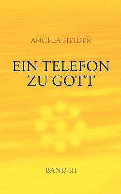 Ein Telefon Zu Gott Band 3 9783833473135