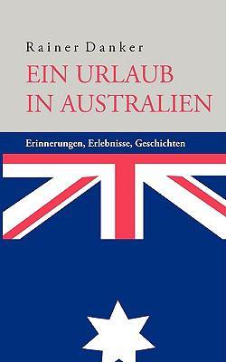 Ein Urlaub in Australien 9783837070101