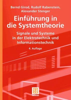 Einf Hrung in Die Systemtheorie: Signale Und Systeme in Der Elektrotechnik Und Informationstechnik 9783835101760