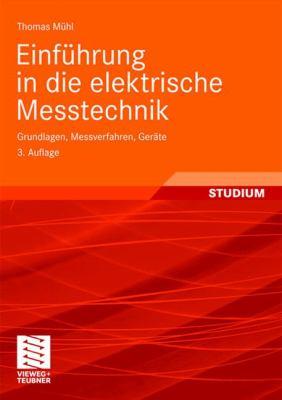 Einfuhrung in Die Elektrische Messtechnik: Grundlagen, Messverfahren, Gerate 9783835101890