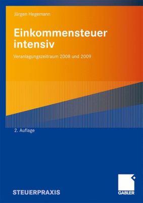 Einkommensteuer Intensiv: Veranlagungszeitraum 2008 Und 2009 9783834915863