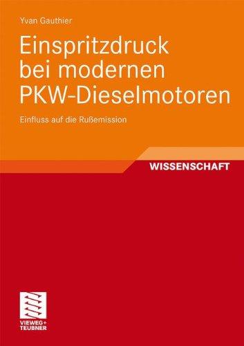 Einspritzdruck Bei Modernen Pkw-Dieselmotoren: Einfluss Auf Die Ru Emission 9783834809360