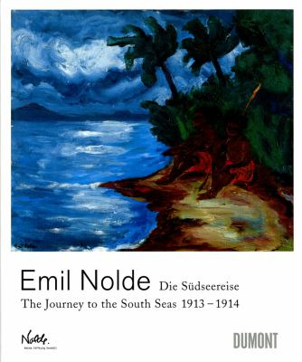 Emil Nolde: ?The Journey to the South Seas 19131914 9783832190835