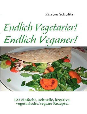 Endlich Vegetarier! Endlich Veganer! 9783837098198