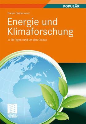 Energie Und Klimaforschung: In 28 Tagen Rund Um Den Globus 9783834812100