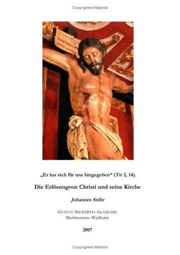 Er Hat Sich Fr Uns Hingegeben (Tit. 2, 14). Die Erlsungstat Christi Und Seine Kirche 9783837008593