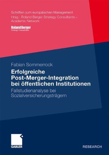 Erfolgreiche Post-Merger-Integration Bei Ffentlichen Institutionen: Fallstudienanalyse Bei Sozialversicherungstr Gern 9783834919175