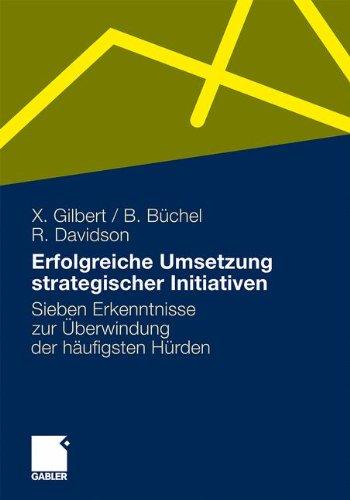 Erfolgreiche Umsetzung Strategischer Initiativen: Sieben Erkenntnisse Zur Berwindung Der H Ufigsten H Rden 9783834919021