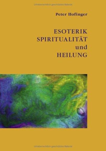 Esoterik, Spiritualitt Und Heilung 9783837011609