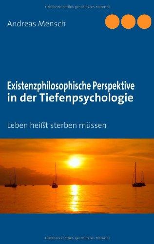 Existenzphilosophische Perspektive in Der Tiefenpsychologie 9783839171233