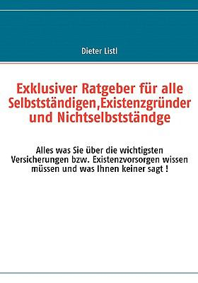 Exklusiver Ratgeuber Fr Alle Selbststndigen, Existenzgrnder Und Nichtselbststndge 9783837026559