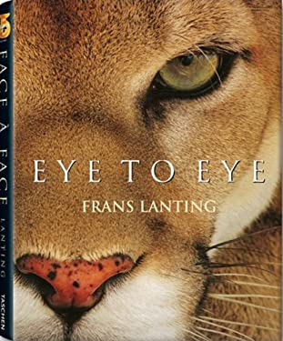 Eye to Eye: Intimate Encounters with the Animal World 9783836508940