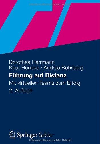 F Hrung Auf Distanz: Mit Virtuellen Teams Zum Erfolg 9783834930057