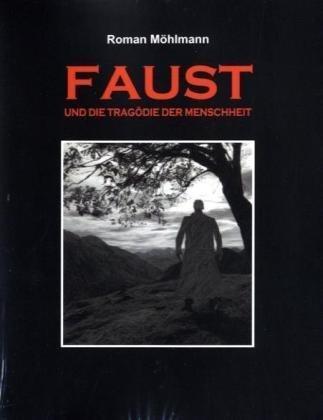 Faust Und Die Trag Die Der Menschheit 9783833490057