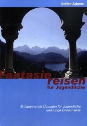 Fantasiereisen Fr Jugendliche 9783833491085