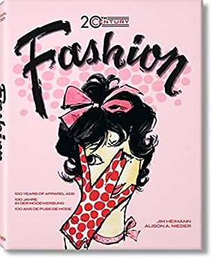 Fashion of the 20th Century: 100 Years of Apparel Ads 9783836514613