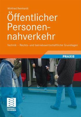 Ffentlicher Personennahverkehr: Technik - Rechts- Und Betriebswirtschaftliche Grundlagen 9783834812681