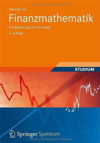 Finanzmathematik: Die Bewertung Von Derivaten 9783834815743