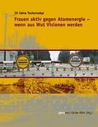 Frauen Aktiv Gegen Atomenergie - Wenn Aus Wut Visionen Werden 9783833445927