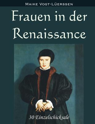Frauen in Der Renaissance 9783833465673