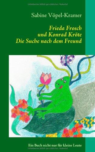 Frieda Frosch Und Konrad Krte 9783839183250