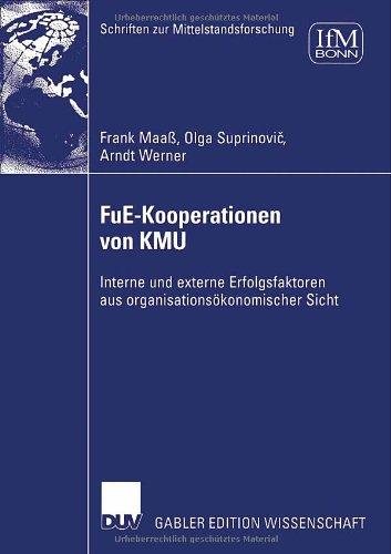 Fue-Kooperationen Von Kmu: Interne Und Externe Erfolgsfaktoren Aus Organisations Konomischer Sicht 9783835004801