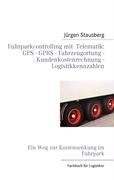 Fuhrparkcontrolling Mit Telematik GPS - Gprs - Fahrzeugortung - Kundenkostenrechnung - Logistikkennzahlen 9783837018646