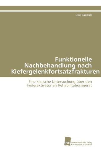 Funktionelle Nachbehandlung Nach Kiefergelenkfortsatzfrakturen 9783838126524