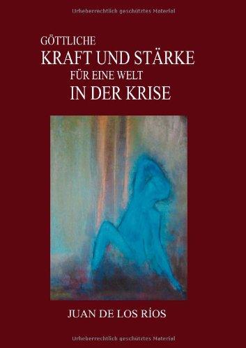 Gttliche Kraft Und Strke Fr Eine Welt in Der Krise 9783839172186