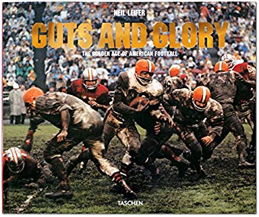 Guts and Glory: The Golden Age of American Football, 1958-1978 9783836527866