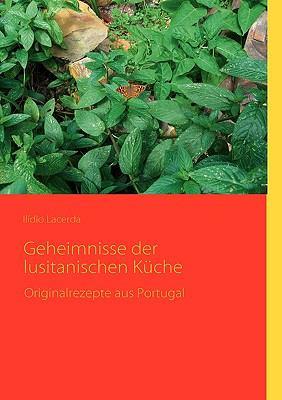 Geheimnisse Der Lusitanischen Kche 9783837090550