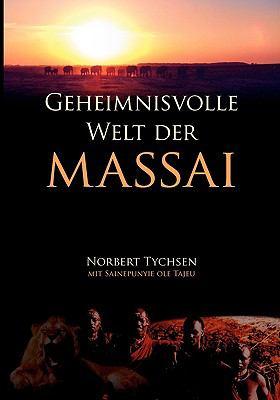 Geheimnisvolle Welt Der Massai 9783837048650