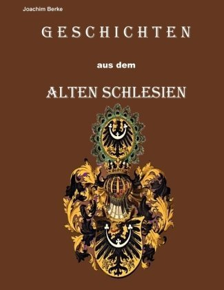 Geschichten Aus Dem Alten Schlesien 9783839137895