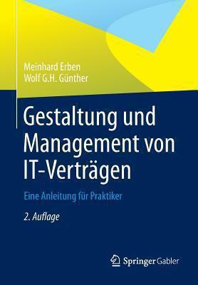 Gestaltung Und Management Von It-Vertr Gen: Eine Anleitung F R Praktiker 9783834929099