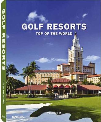 Golf Resorts, Volume 2: Top of the World 9783832796143
