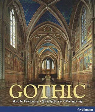Gothic: Architecture, Sculpture, Painting 9783833160073