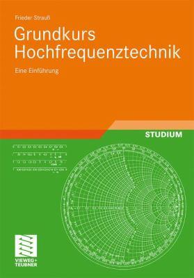 Grundkurs Hochfrequenztechnik: Eine Einf Hrung 9783834812421