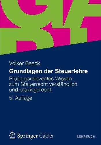 Grundlagen Der Steuerlehre: PR Fungsrelevantes Wissen Zum Steuerrecht Verst Ndlich Und Praxisgerecht 9783834933164