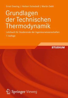 Grundlagen Der Technischen Thermodynamik: Lehrbuch F R Studierende Der Ingenieurwissenschaften 9783834810267