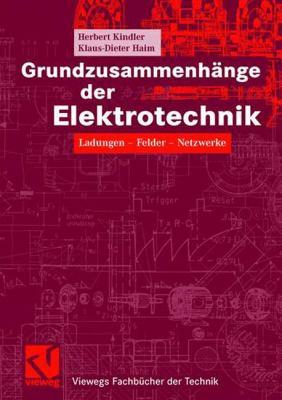 Grundzusammenh Nge Der Elektrotechnik: Ladungen - Felder - Netzwerke 9783834801586