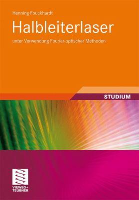 Halbleiterlaser: Unter Verwendung Fourier-Optischer Methoden 9783834817211