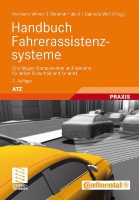 Handbuch Fahrerassistenzsysteme: Grundlagen, Komponenten Und Systeme F R Aktive Sicherheit Und Komfort 9783834814579